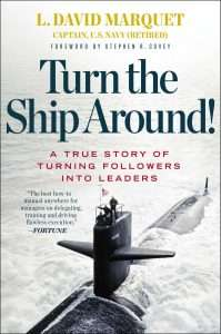 Turn the Ship Around by L. David Marquet